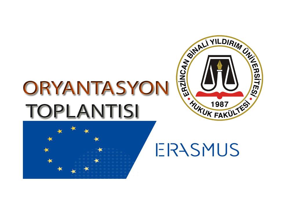 ERASMUS DEĞİŞİM PROGRAMI ÖĞRENCİ HAREKETLİLİĞİ ORYANTASYON TOPLANTISI