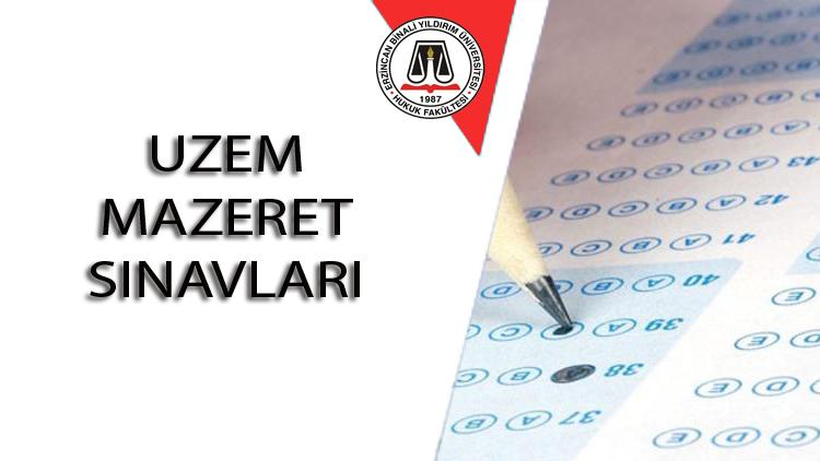 2018-2019 Eğitim Öğretim Yılı Bahar Yarıyılı UZEM  Mazeret Sınavları