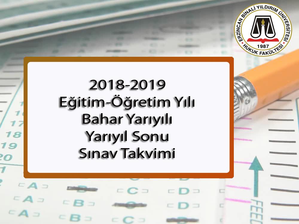 2018-2019 Eğitim-Öğretim Yılı Bahar Yarıyılı Final Sınav Takvimi