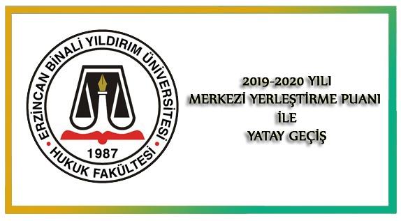 2019-2020 Bahar Yarıyılı Merkezi Yerleştirme Puanına Göre Yatay Geçiş İşlemleri
