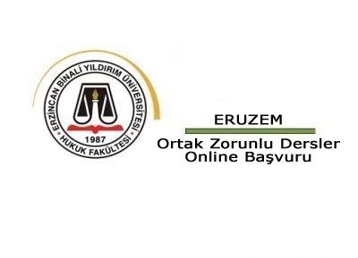 Uzaktan Eğitim Merkezi-ERUZEM Ortak Zorunlu Dersler Online Başvuru
