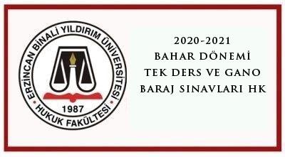 2020-2021 BAHAR DÖNEMİ TEK DERS VE GANO BARAJ SINAVLARI HK